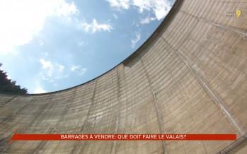 Barrages à vendre: que doit faire le Valais?
