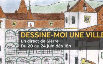 «DESSINE-MOI UNE VILLE»: du 20 au 24 juin, Canal9 vous dessine le Sierre de 2016