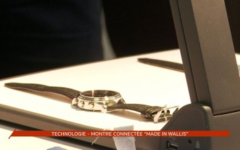 "Technologie: une montre connectée ""Made in Wallis"""