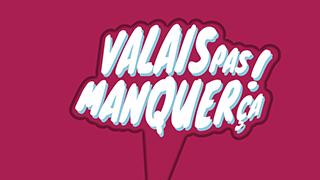 ValaisPasManquerCa