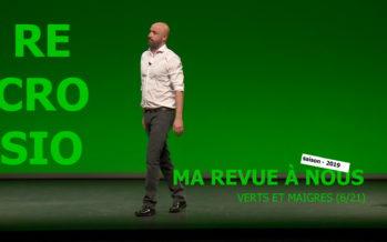 MA REVUE À NOUS SAISON 4 (6/21): «Verts et Maigres»