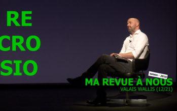 MA REVUE À NOUS saison 4 (12/21): «Valais Wallis»
