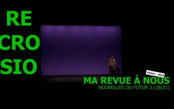 MA REVUE À NOUS saison 4 (18/21): «Nouvelles du futur 3»