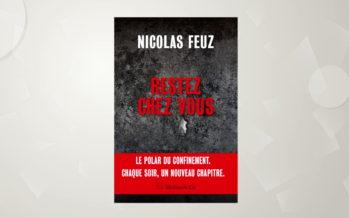 « Restez chez vous »: le roman de Nicolas Feuz écrit en confinement