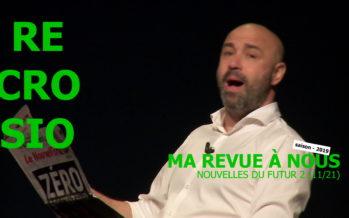 MA REVUE À NOUS saison 4 (11/21): «Nouvelles du futur 2»