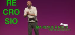 MA REVUE À NOUS saison 4 (3/21): «Trop de succès!»